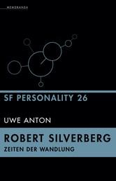 Robert Silverberg - Zeiten der Wandlung - SF Personality 26