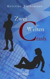 Zwei Welten - Crash