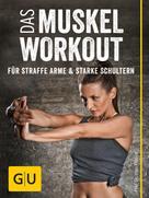 Ingo Froböse: Das Muskel-Workout für straffe Arme und starke Schultern ★★★