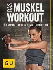 Das Muskel-Workout für straffe Arme und starke Schultern - 10 hocheffiziente Übungen ohne Geräte