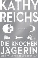 Kathy Reichs: Die Knochenjägerin ★★★★