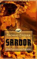 Thomas Ziegler: Sardor 1: Der Flieger des Kaisers