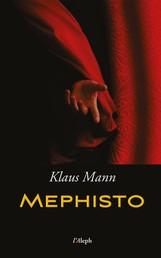 Mephisto: Roman einer Karriere - neue überarbeitete Auflage