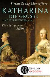 Katharina die Große und Fürst Potemkin - Eine kaiserliche Affäre