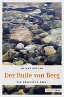 Oliver Buslau: Der Bulle von Berg ★★★★