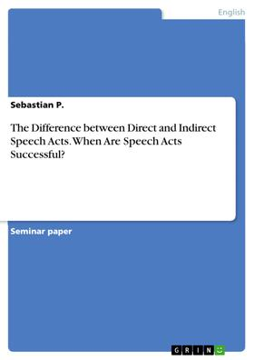 The Difference between Direct and Indirect Speech Acts. When Are Speech Acts Successful?