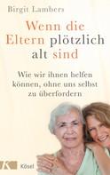 Birgit Lambers: Wenn die Eltern plötzlich alt sind ★★★★