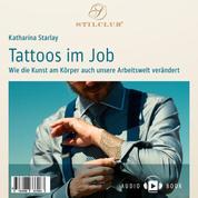 Tattoos im Job - Wie die Kunst am Körper auch unsere Arbeitswelt verändert