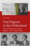 Andrea Hurton: Vom Pogrom in den Widerstand