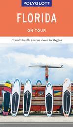 POLYGLOTT on tour Reiseführer Florida - Individuelle Touren durch die Region