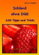 Alina Steffen: Schlank ohne Diät ★