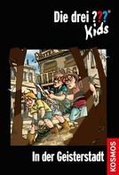 Ulf Blanck: Die drei ??? Kids, 15, In der Geisterstadt (drei Fragezeichen Kids) ★★★★