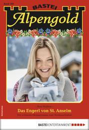 Alpengold 260 - Heimatroman - Das Engerl von St. Anselm