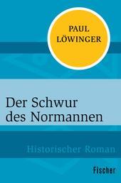 Der Schwur des Normannen - Historischer Roman