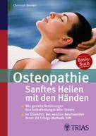 Christoph Newiger: Osteopathie: Sanftes Heilen mit den Händen ★★★★