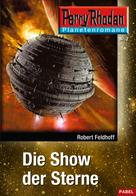 Robert Feldhoff: Planetenroman 2: Die Show der Sterne ★★★★★