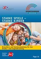 Petra Bergmann: Starke Spiele - Starke Kinder