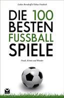 Tobias Friedrich: Die 100 besten Fußball-Spiele ★