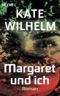 Kate Wilhelm: Margaret und ich