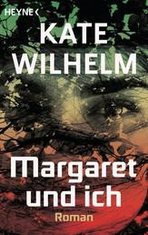 Margaret und ich - Roman