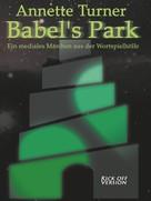 Annette Turner: Babel's Park - Kick off