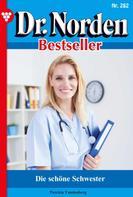 Patricia Vandenberg: Dr. Norden Bestseller 282 – Arztroman ★