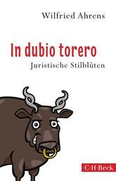 In dubio torero - Neue juristische Stilblüten