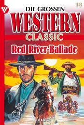 Die großen Western Classic 18 - Red River-Ballade
