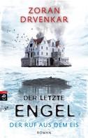 Zoran Drvenkar: Der letzte Engel - Der Ruf aus dem Eis ★★★★