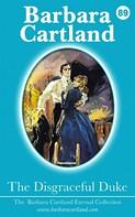 Barbara Cartland: The Disgraceful Duke ★★★★