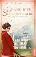 Sophie Oliver: Grandhotel Schwarzenberg - Der Weg des Schicksals ★★★★