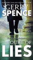 Gerry Spence: Court of Lies