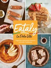 Eataly - La Dolce Vita - Regionale Italienische Desserts und süße Traditionen