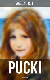 PUCKI (Buch 1-12) - Die beliebtesten Kinderbücher: Puckis erstes Schuljahr, Pucki und ihre Freunde, Puckis neue Streiche, Puckis erster Schritt ins Leben, Pucki wird eine glückliche Braut...