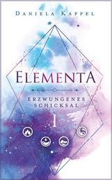 Elementa - Erzwungenes Schicksal