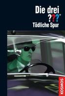 André Marx: Die drei ???, Tödliche Spur (drei Fragezeichen) ★★★★★