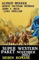 Alfred Bekker: Super Western Paket November 2017 – Sieben Romane ★★★★