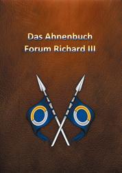 Die Ahnentafel Forum Richard III - Die Vorfahrenslinien Schöberl, Scheibenhofer, Winter und Stürmer