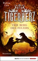 Robin Dix: Tigerherz - Der Berg des Feuers ★★★★