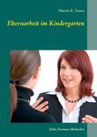 Martin R. Textor: Elternarbeit im Kindergarten