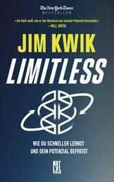 Limitless - Wie du schneller lernst und dein Potenzial befreist