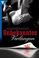 Alessandra Alesca: Unbekanntes Verlangen – Erotikroman ★★★