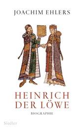 Heinrich der Löwe - Biographie