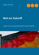 Jürgen Bussiek: Mut zur Zukunft