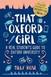 That Oxford Girl - A Real Student's Guide to Oxford University
