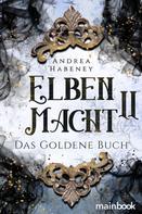 Andrea Habeney: Elbenmacht 2: Das Goldene Buch ★★★★