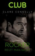 Clare Connelly: Rocker reizt man nicht ★★★★★