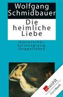 Wolfgang Schmidbauer: Die heimliche Liebe ★★★★