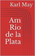 Karl May: Am Rio de la Plata ★★★★