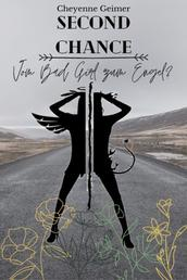 Second Chance - - Vom Bad Girl zum Engel?